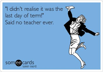 Teacher eCard - Last Day of Term